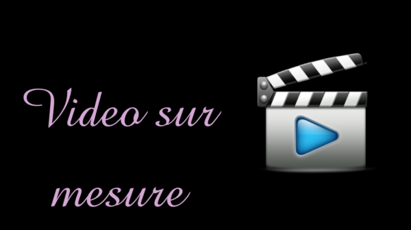 Vidéo sur mesure